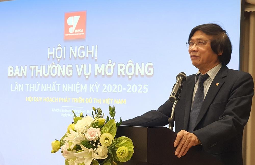 Hội Quy hoạch Phát triển đô thị Việt Nam tổ chức Hội nghị Ban thường vụ mở rộng lần thứ Nhất