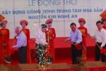 Khởi công xây dựng Trung tâm mua sắm Nguyễn Kim Nghệ An