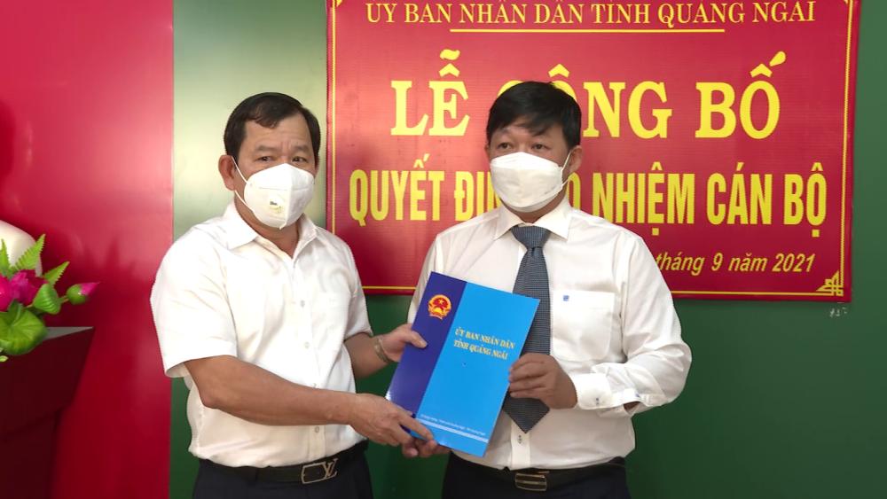 Bổ nhiệm Giám đốc Ban Quản lý dự án đầu tư xây dựng các công trình dân dụng và công nghiệp tỉnh Quảng Ngãi
