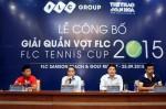 Công bố giải quần vợt FLC 2015 – FLC Tennis Cup 2015