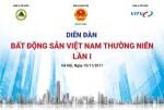 Diễn đàn Bất động sản Việt Nam thường niên lần thứ nhất sẽ diễn ra tại Hà Nội