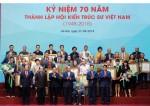 Hội KTS Việt Nam kỷ niệm 70 năm thành lập