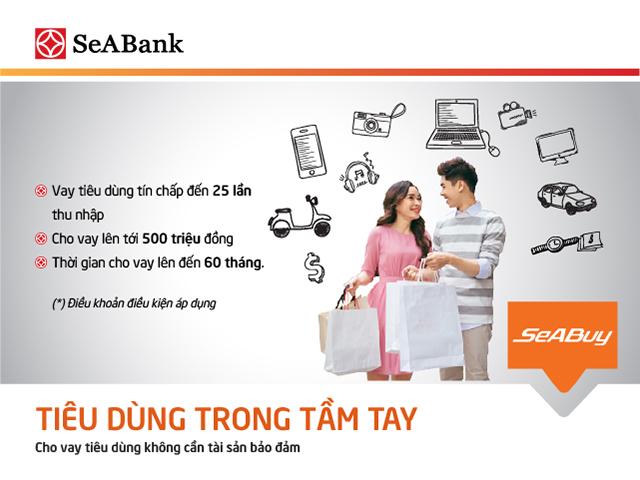 SeABank cho vay tiêu dùng tín chấp lên đến 500 triệu đồng
