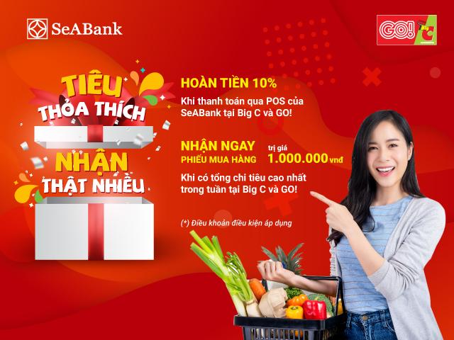 Sẵn thẻ quốc tế SeABank trong tay, hoàn ngay 10% khi mua sắm tại BigC và GO!