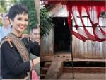 Căn nhà đơn sơ của H'Hen Niê sau một năm đăng quang Hoa hậu Hoàn vũ