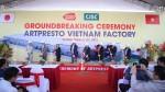 CJSC khởi công xây dựng nhà máy Artpresto Việt Nam