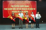Đà Nẵng: Tổ chức thi tuyển Phó Giám đốc Sở Kế hoạch và Đầu tư
