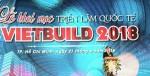 Vietbuild 2018 là cơ hội để các doanh nghiệp quảng bá thương hiệu