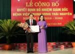 PGS.TS Nguyễn Công Hoàng giữ chức vụ Giám đốc Bệnh viện Trung ương Thái Nguyên