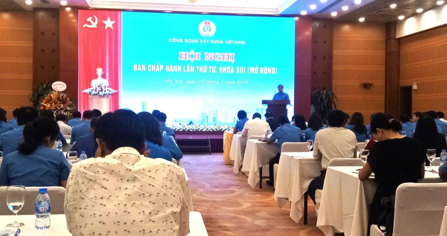 Hội nghị Ban chấp hành Công đoàn Xây dựng Việt Nam lần thứ 4, khóa XIII