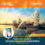 Nhận Iphone X du ngoạn Singapore khi mua căn hộ tại ICID Complex