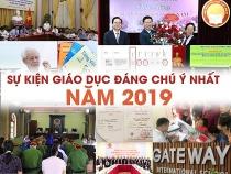 10 su kie n giao duc dang chu y nhat na m 2019