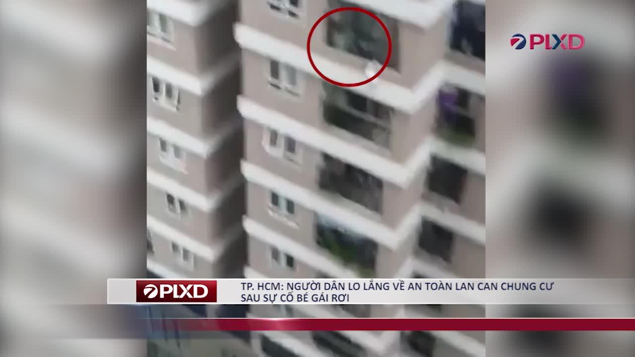 Thành phố Hồ Chí Minh: Người dân lo lắng về an toàn lan can chung cư sau sự cố bé gái 3 tuổi bị rơi