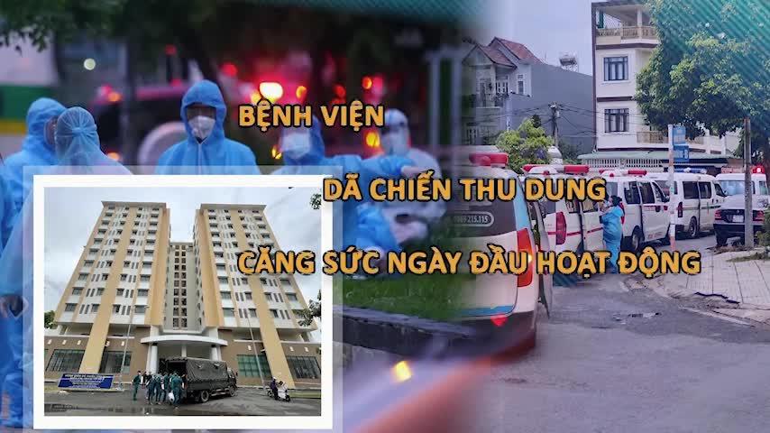 Thành phố Hồ Chí Minh: Bệnh viện dã chiến thu dung căng mình chống dịch
