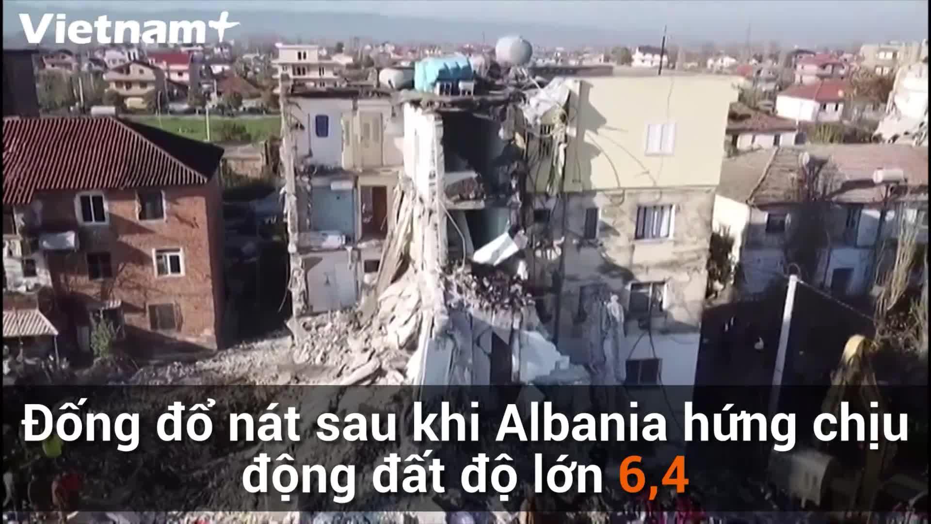 Cận cảnh khu vực bị động đất mạnh 6,4 của Albania