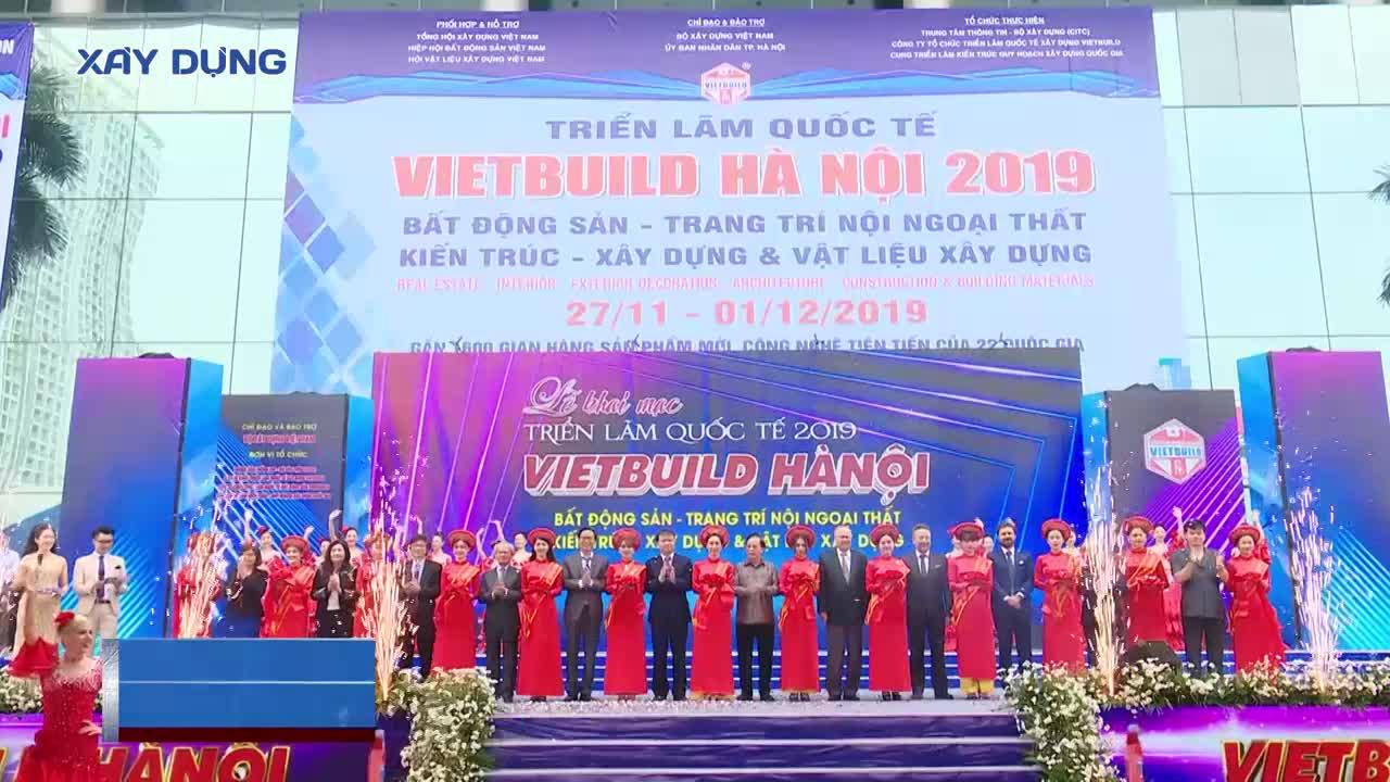 Khai mạc Triển lãm quốc tế Vietbuild 2019 Hà Nội lần 3