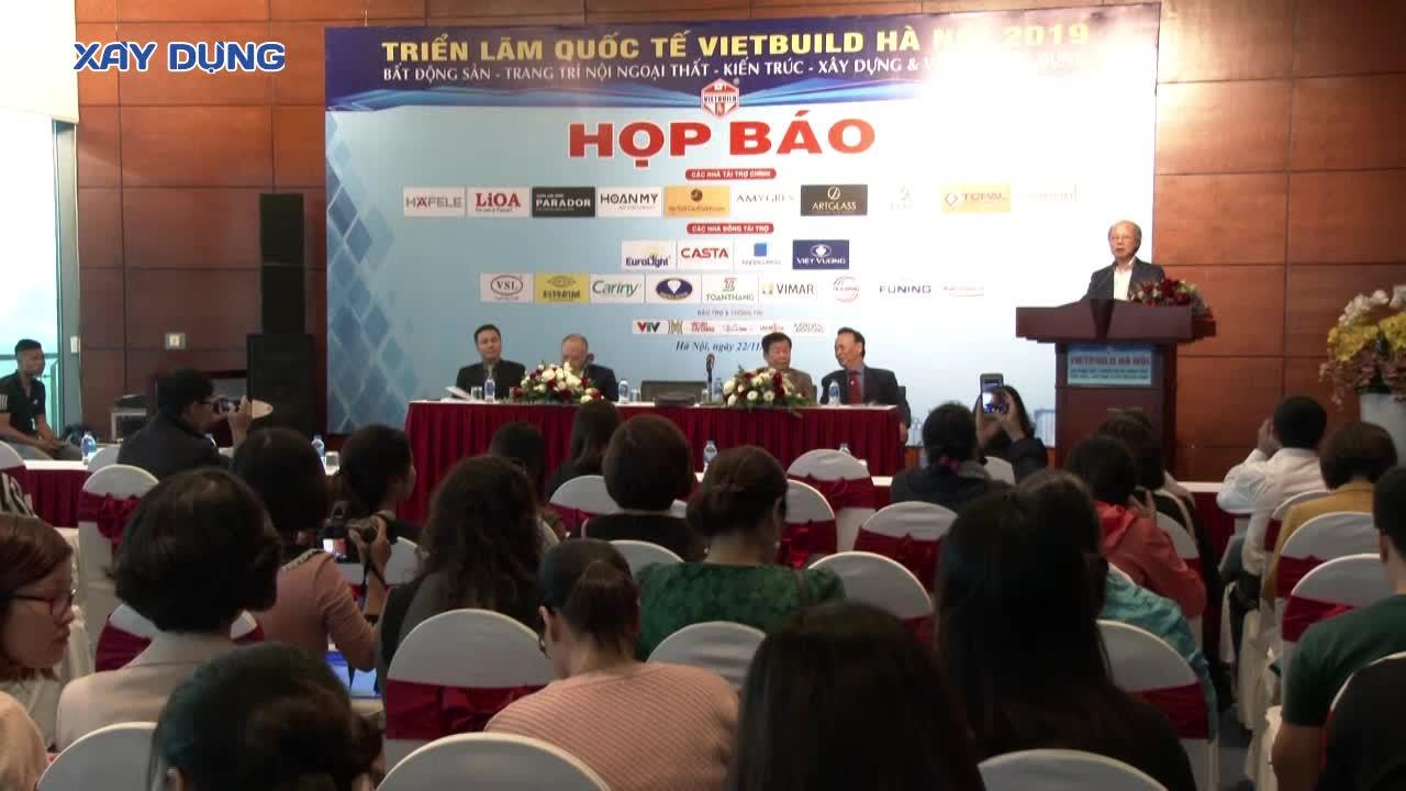 Vietbuild Hà Nội 2019 lần 3: Hội nhập - Công nghệ - Đỉnh cao