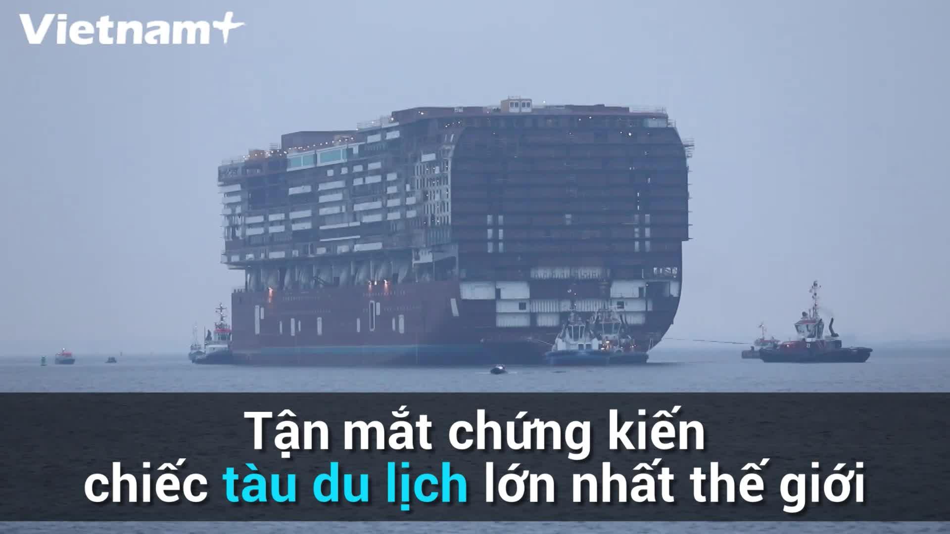 Tận mắt chứng kiến tàu du lịch lớn nhất thế giới