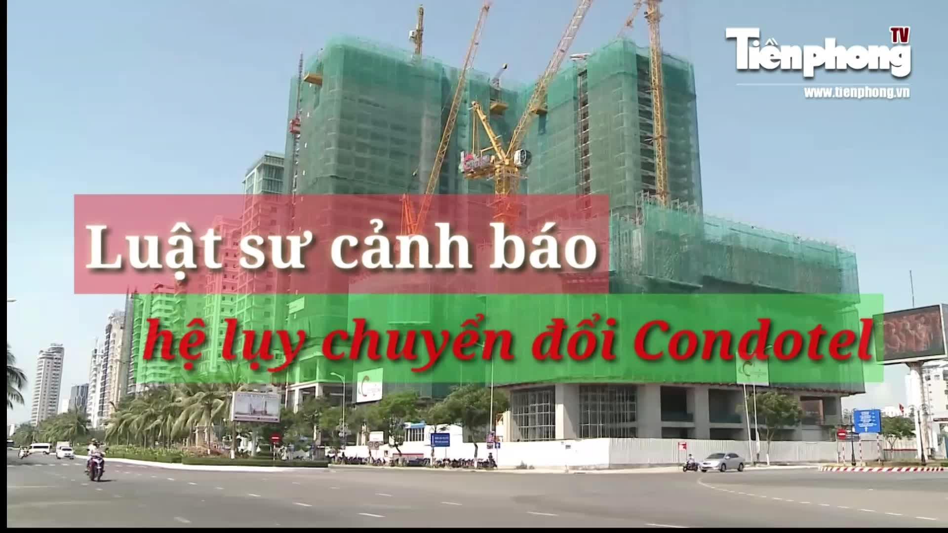 Luật sư cảnh báo hệ lụy xấu khi chuyển đổi condotel thành chung cư ở Đà Nẵng