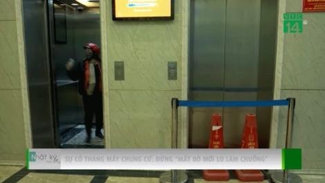 """Sự cố thang máy chung cư: Đừng """"mất bò mới lo làm chuồng"""""""